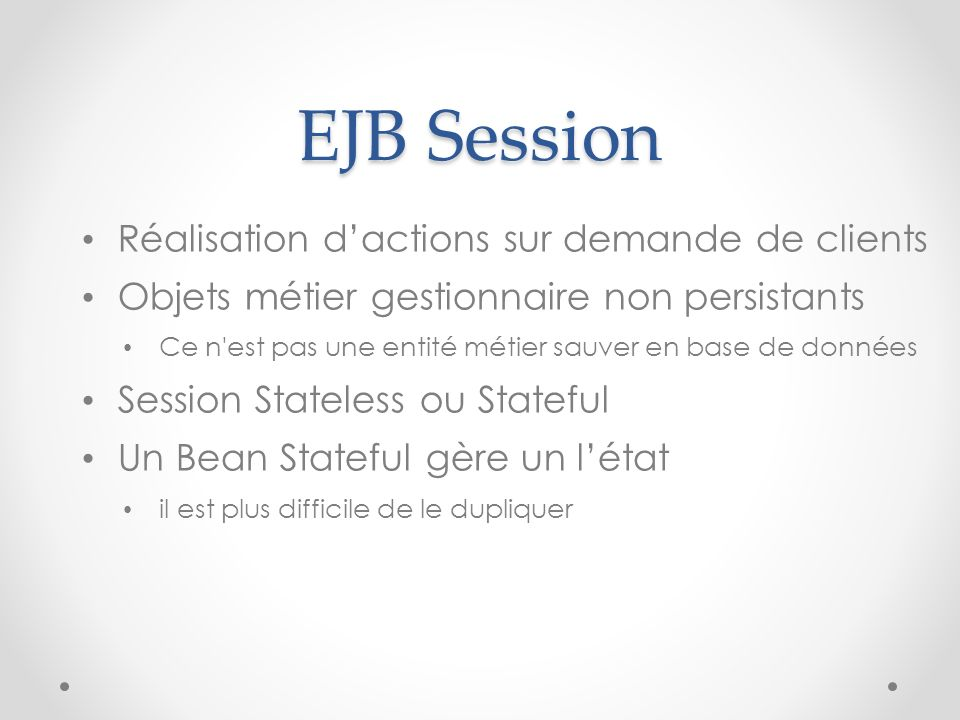 EJB Session Réalisation d'actions sur demande de clients