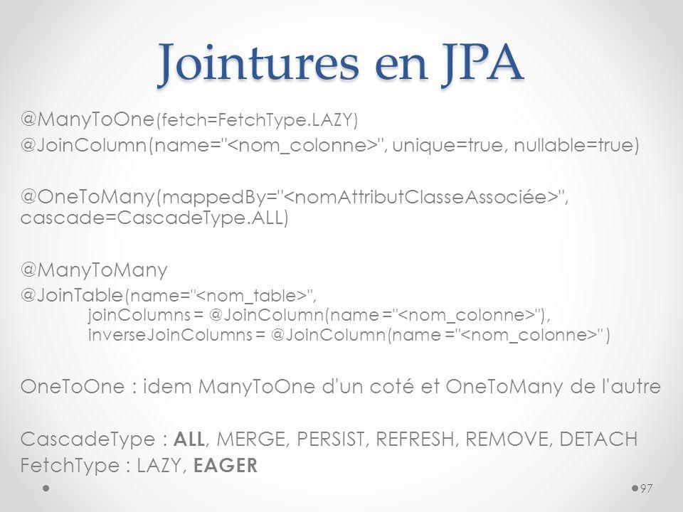 Jointures en JPA Q: Pas de cascade avec LAZY loading… donc EAGER