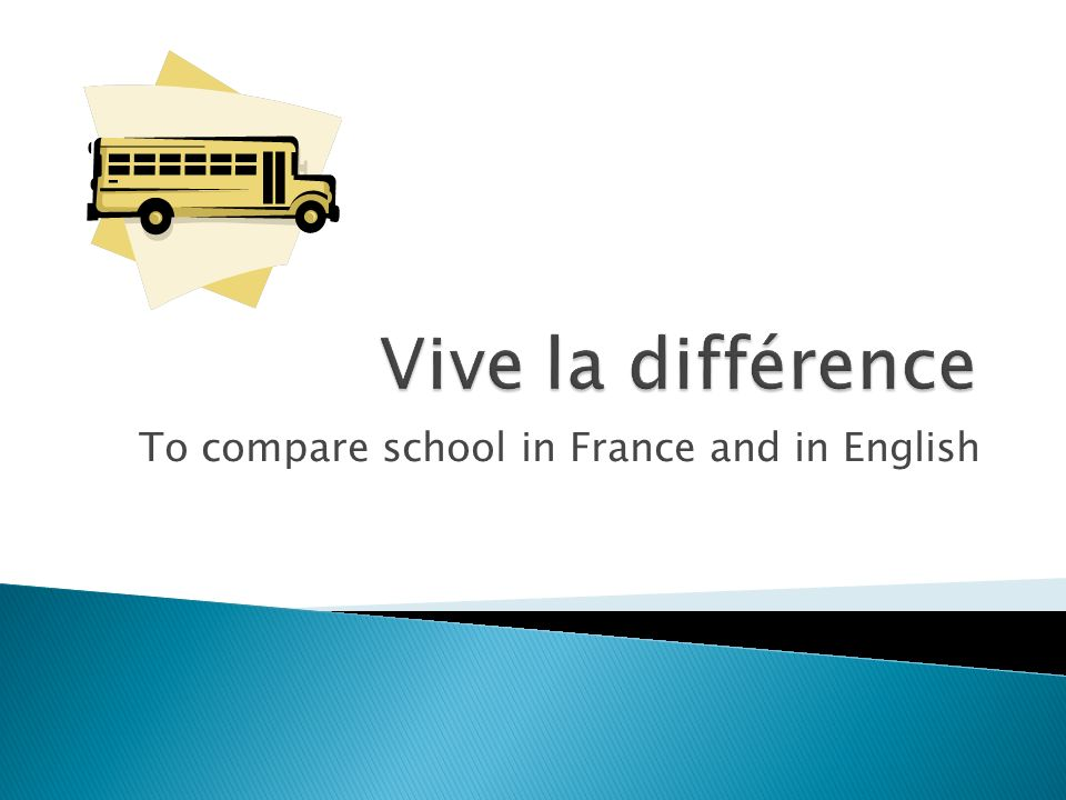 To compare school in France and in English