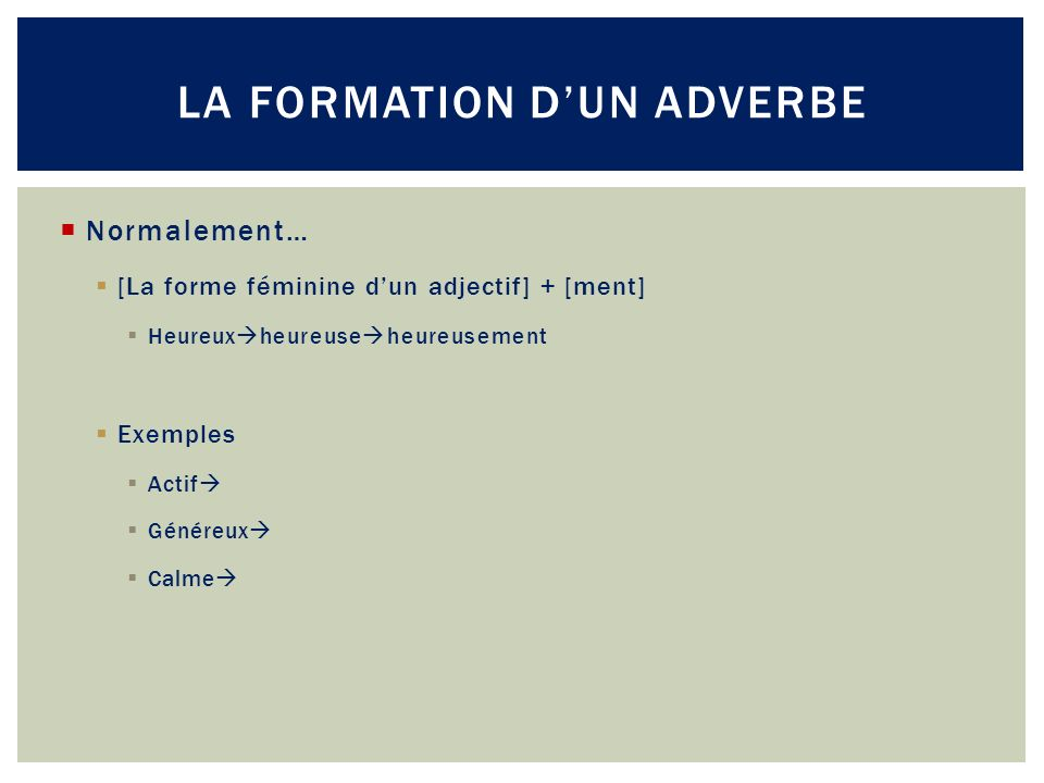 La formation d'un Adverbe