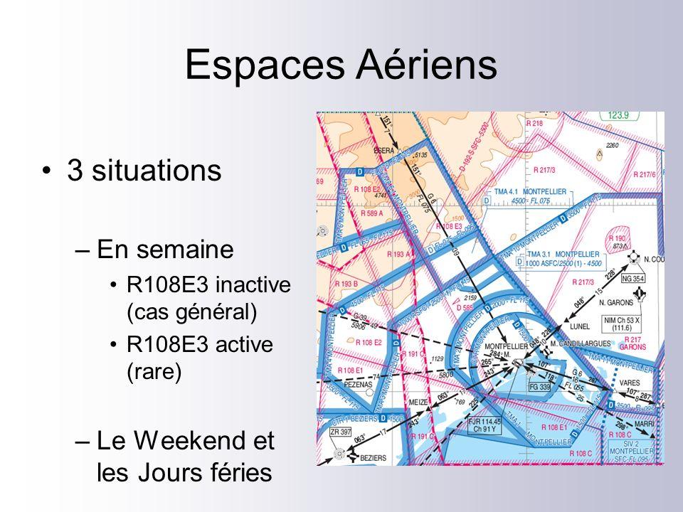 Espaces Aériens 3 situations En semaine Le Weekend et les Jours féries