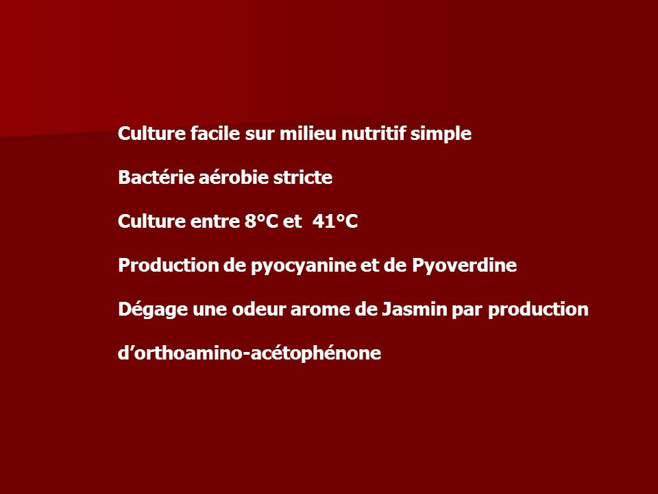 Culture facile sur milieu nutritif simple