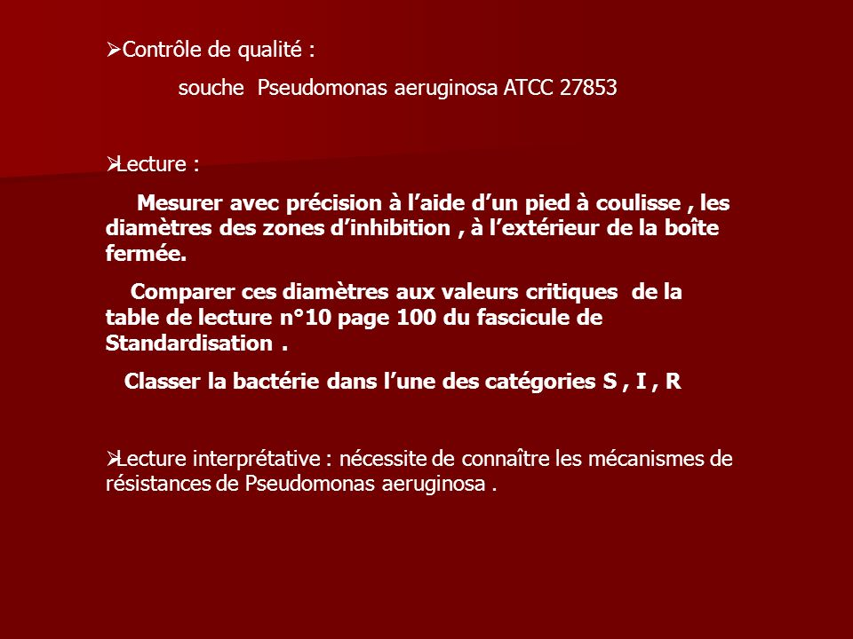 Contrôle de qualité : souche Pseudomonas aeruginosa ATCC 27853. Lecture :