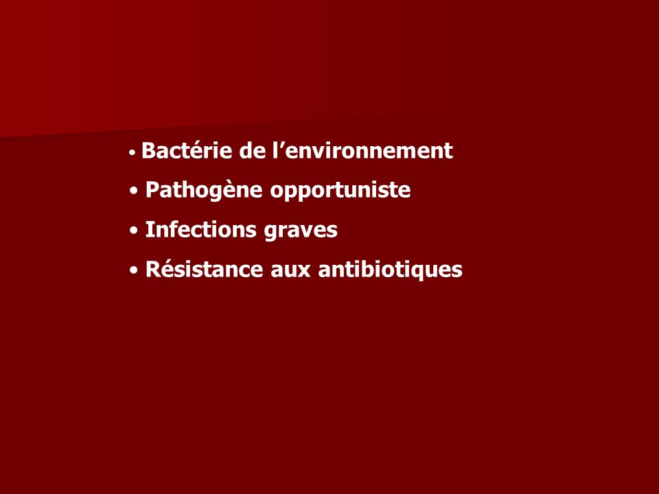 Pathogène opportuniste Infections graves Résistance aux antibiotiques