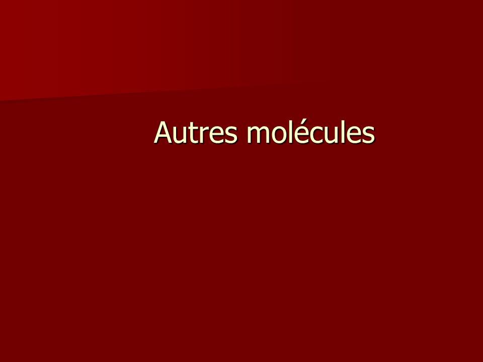 Autres molécules