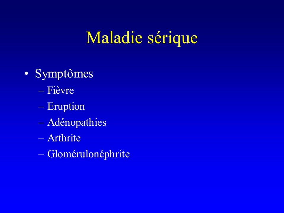 Maladie sérique Symptômes Fièvre Eruption Adénopathies Arthrite