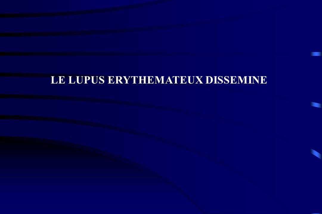 LE LUPUS ERYTHEMATEUX DISSEMINE