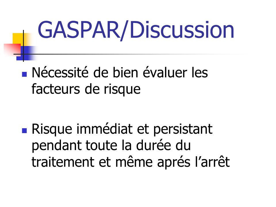 GASPAR/Discussion Nécessité de bien évaluer les facteurs de risque