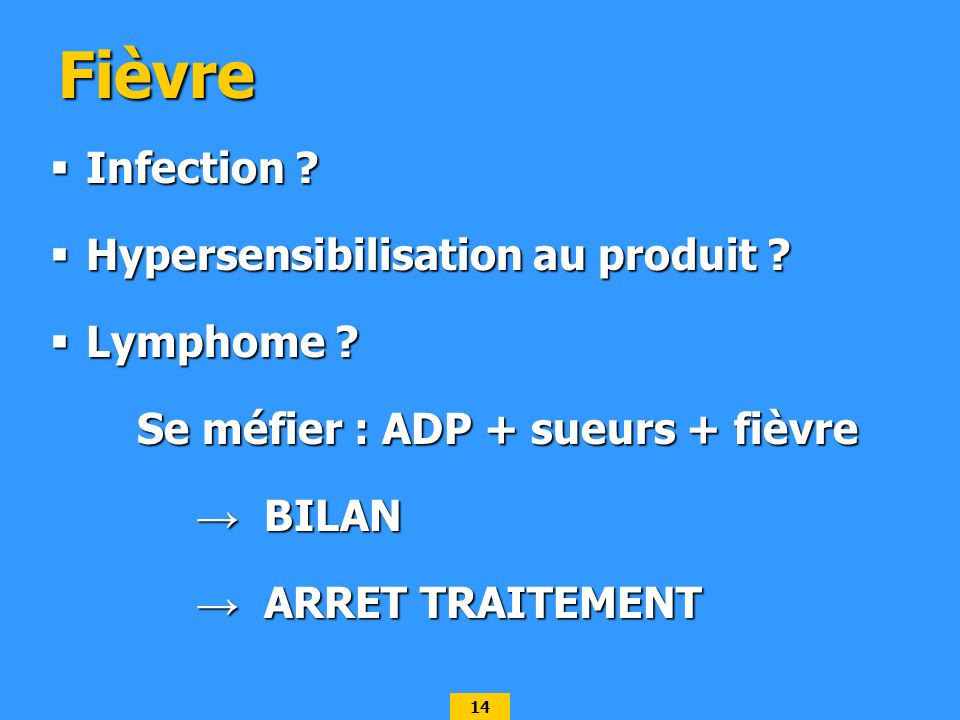 Fièvre Infection Hypersensibilisation au produit Lymphome