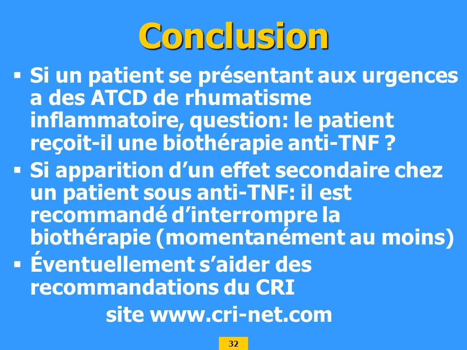 Conclusion Si un patient se présentant aux urgences a des ATCD de rhumatisme inflammatoire, question: le patient reçoit-il une biothérapie anti-TNF