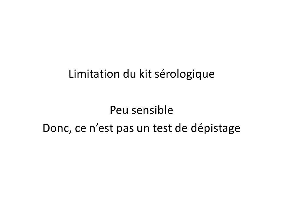 Limitation du kit sérologique Peu sensible
