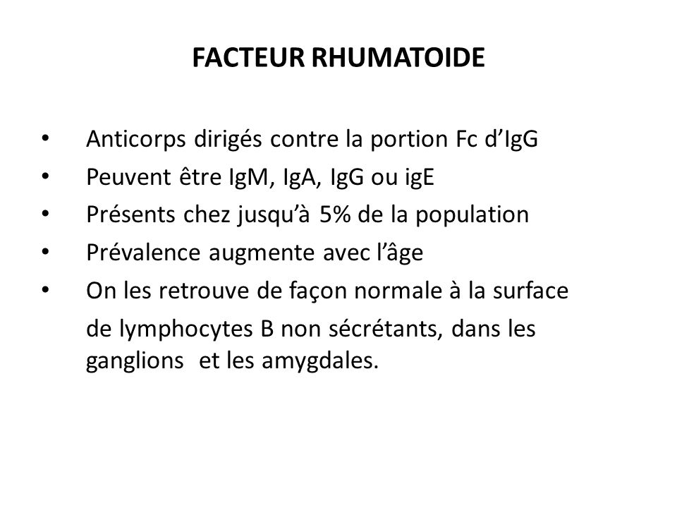 FACTEUR RHUMATOIDE Anticorps dirigés contre la portion Fc d'IgG