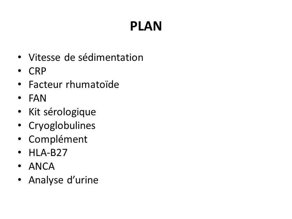 PLAN Vitesse de sédimentation CRP Facteur rhumatoïde FAN