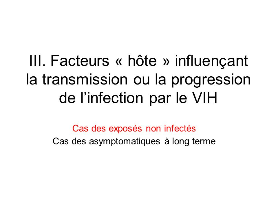 III. Facteurs « hôte » influençant la transmission ou la progression de l'infection par le VIH