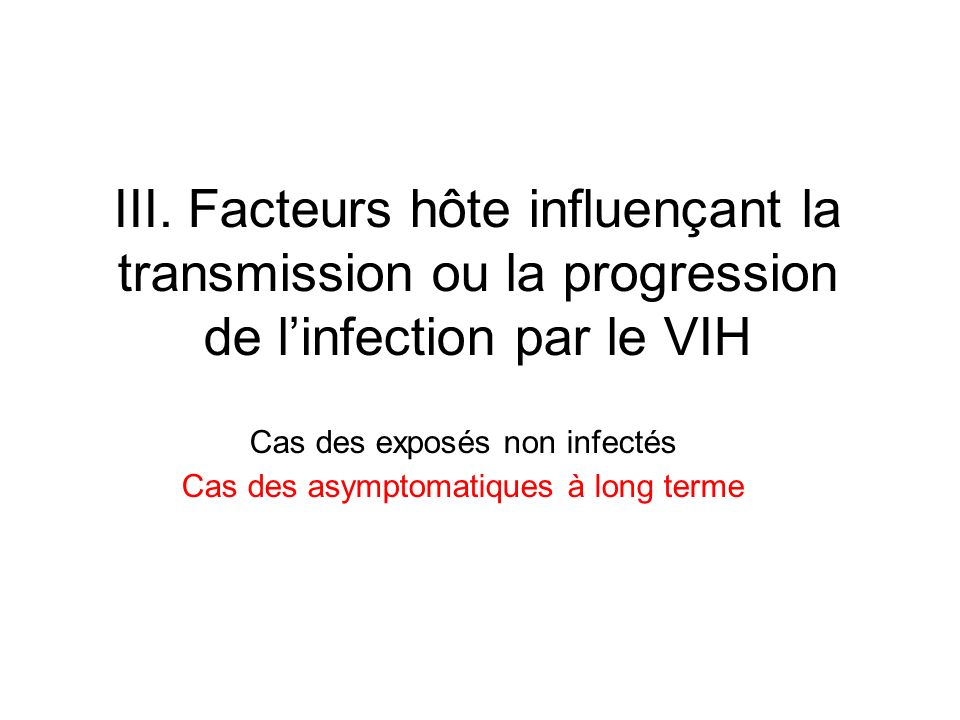 III. Facteurs hôte influençant la transmission ou la progression de l'infection par le VIH