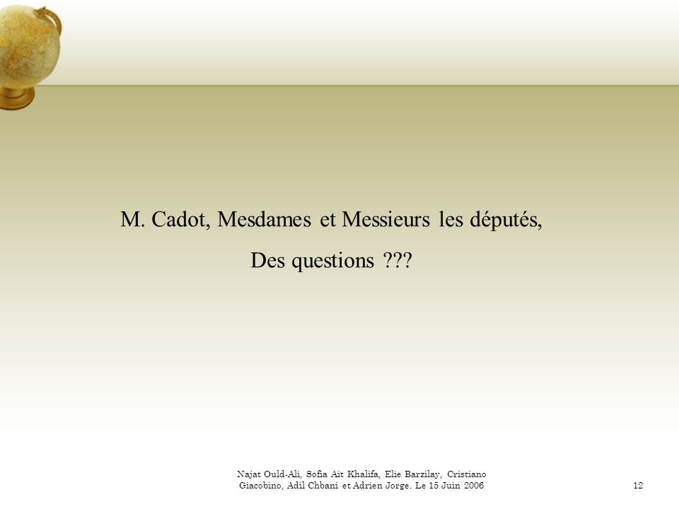 M. Cadot, Mesdames et Messieurs les députés,