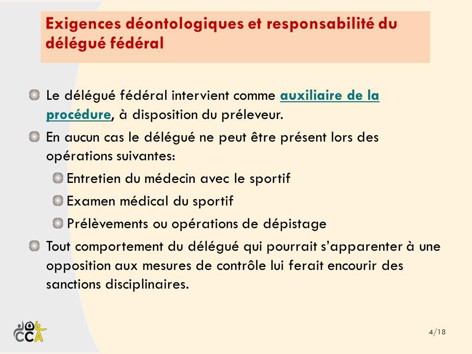 Exigences déontologiques et responsabilité du délégué fédéral