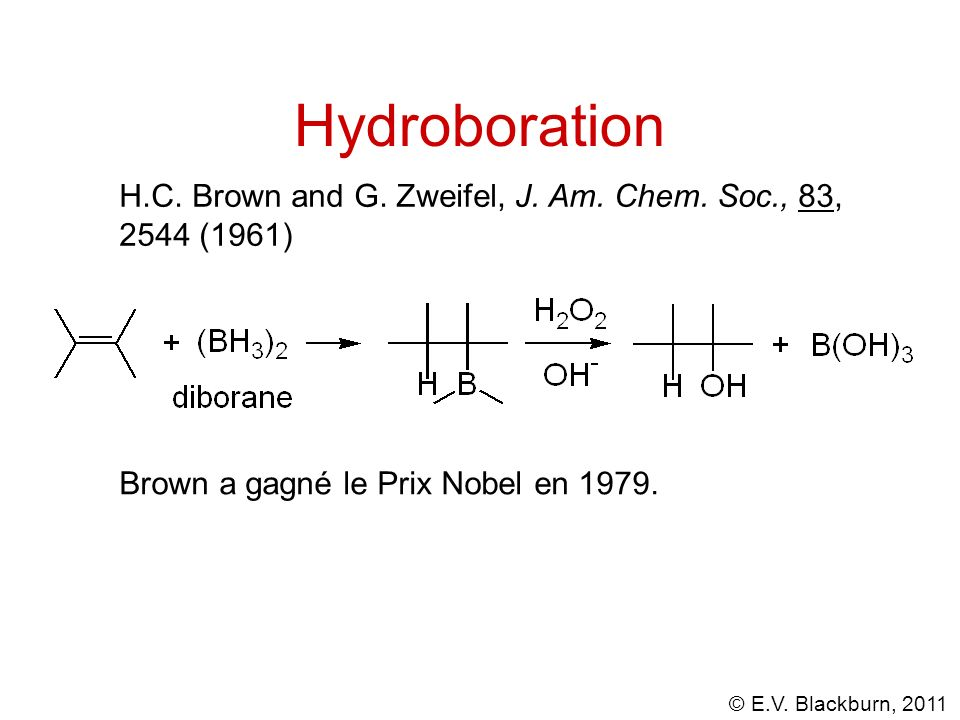 Hydroboration H.C. Brown and G. Zweifel, J. Am.