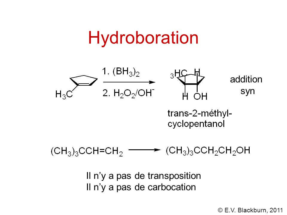 Hydroboration addition syn Il n'y a pas de transposition