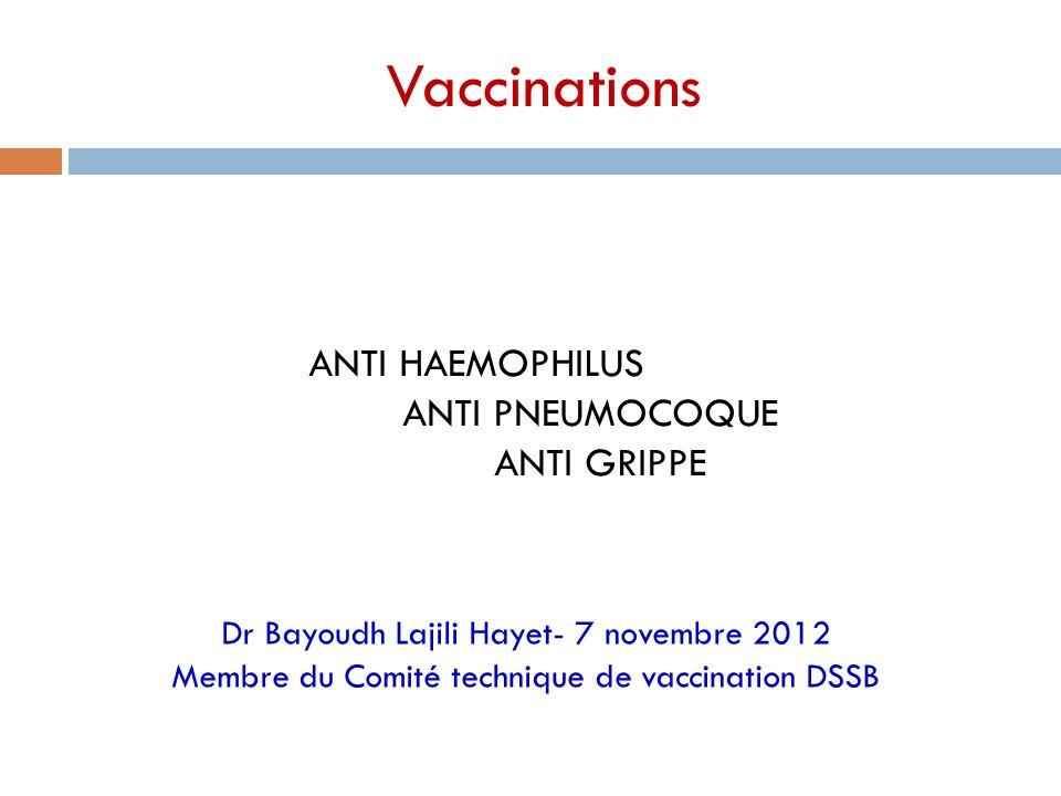 Vaccinations ANTI HAEMOPHILUS ANTI PNEUMOCOQUE ANTI GRIPPE