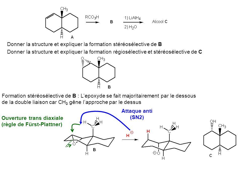 Donner la structure et expliquer la formation stéréosélective de B