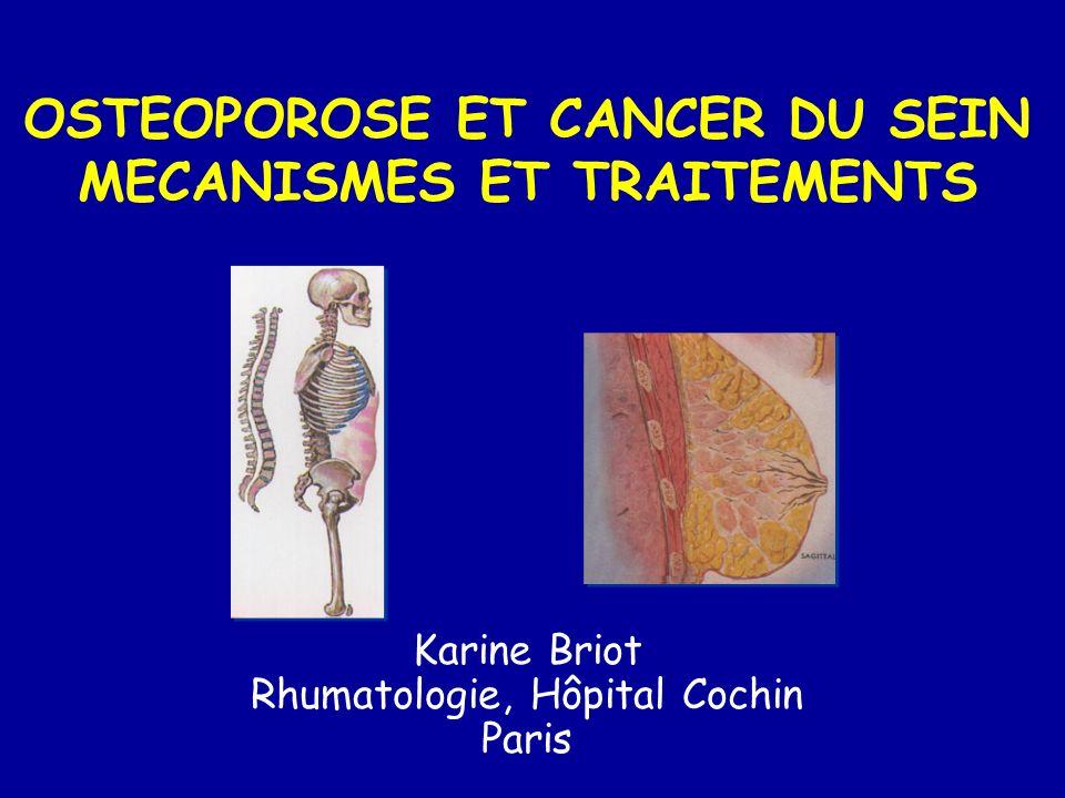 OSTEOPOROSE ET CANCER DU SEIN MECANISMES ET TRAITEMENTS