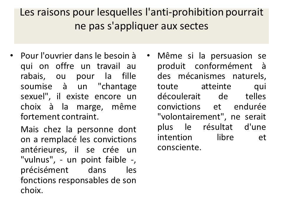 Les raisons pour lesquelles l anti-prohibition pourrait ne pas s appliquer aux sectes