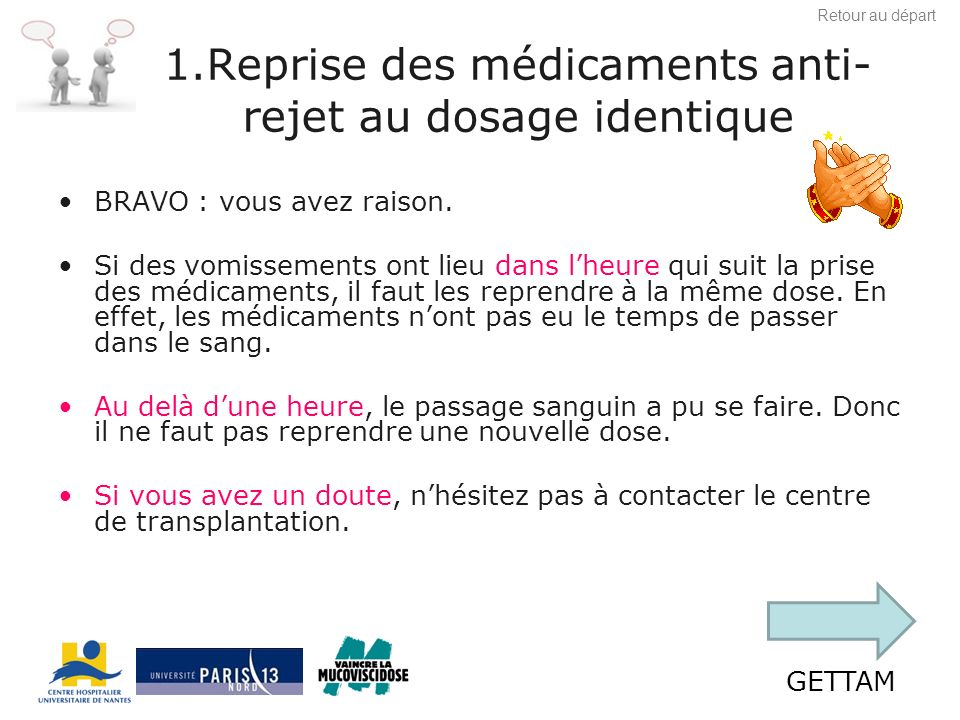 1.Reprise des médicaments anti-rejet au dosage identique