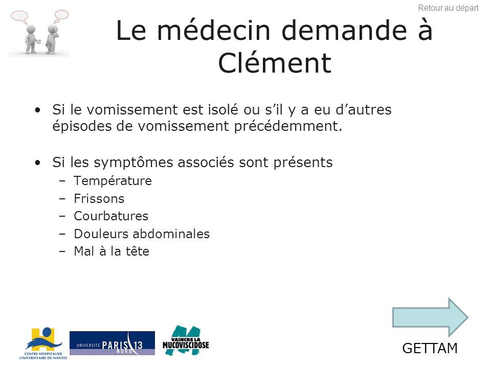 Le médecin demande à Clément