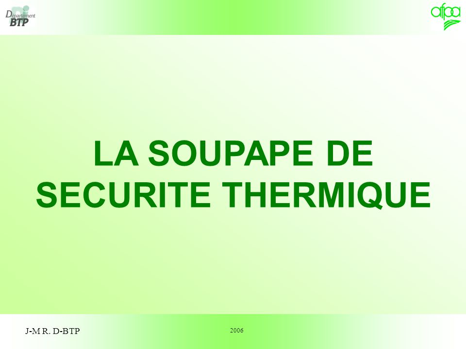 la soupape de securite thermique ppt video online t l charger. Black Bedroom Furniture Sets. Home Design Ideas