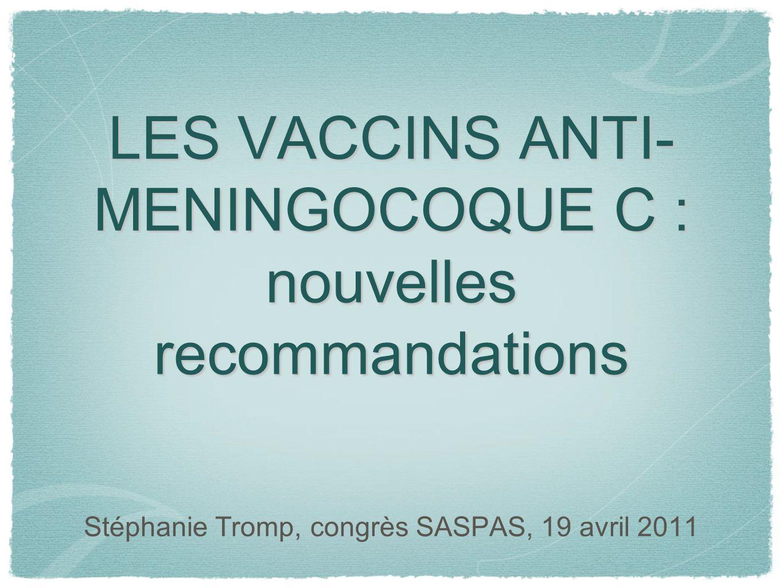 LES VACCINS ANTI-MENINGOCOQUE C : nouvelles recommandations