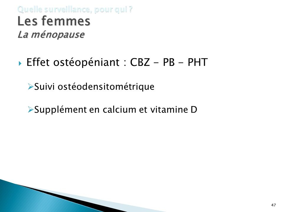 Effet ostéopéniant : CBZ - PB - PHT