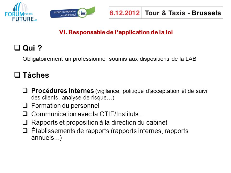 VI. Responsable de l'application de la loi