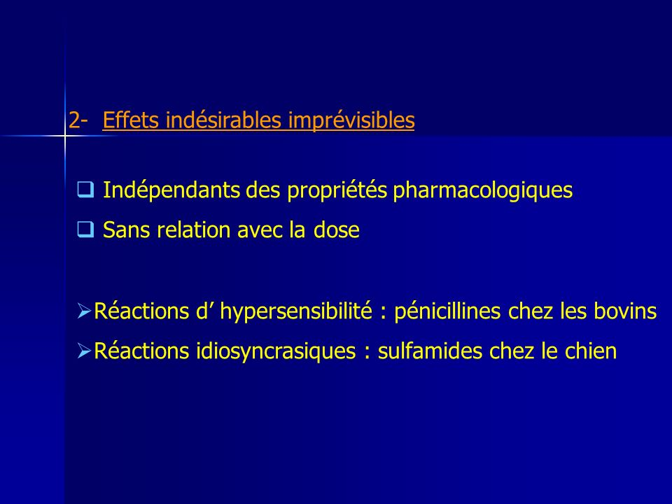 2- Effets indésirables imprévisibles