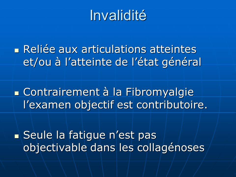 Invalidité Reliée aux articulations atteintes et/ou à l'atteinte de l'état général.