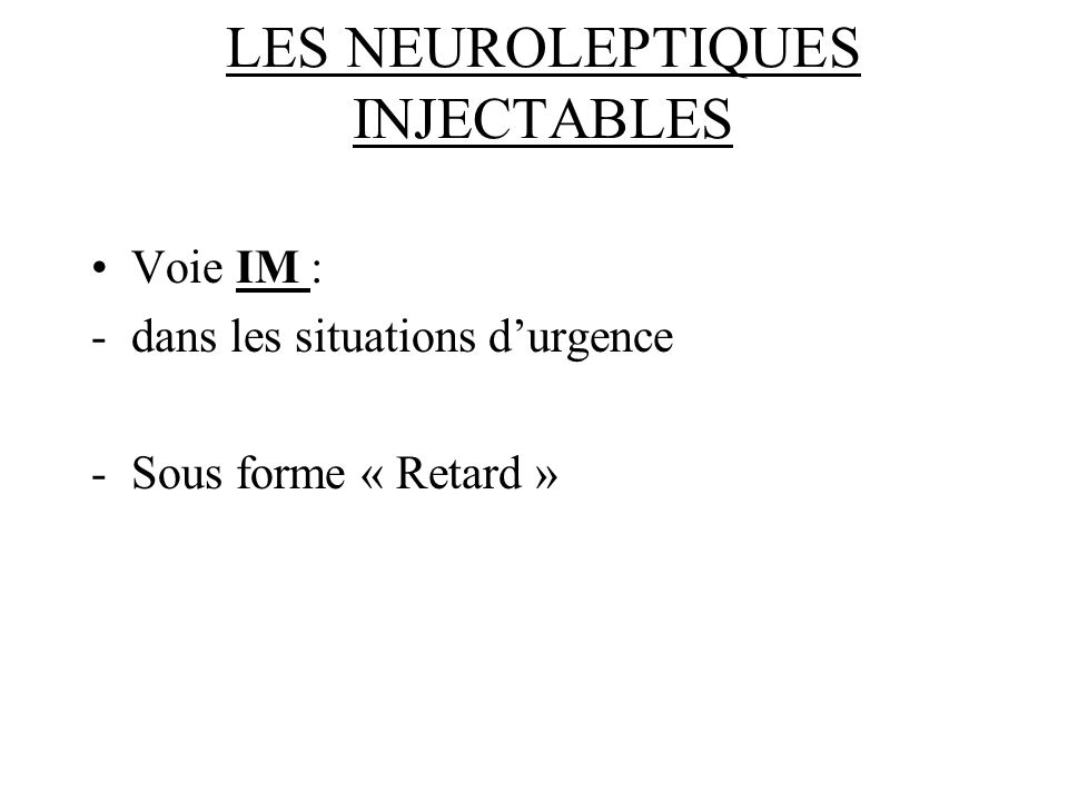 LES NEUROLEPTIQUES INJECTABLES