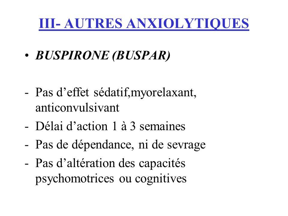 III- AUTRES ANXIOLYTIQUES