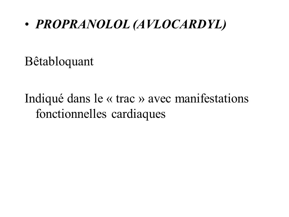 PROPRANOLOL (AVLOCARDYL)