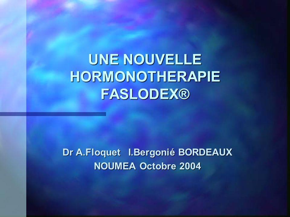 UNE NOUVELLE HORMONOTHERAPIE FASLODEX®