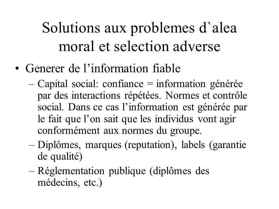 Solutions aux problemes d`alea moral et selection adverse