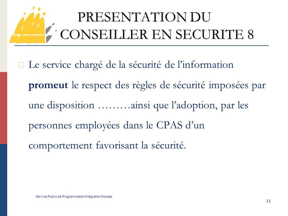 PRESENTATION DU CONSEILLER EN SECURITE 8