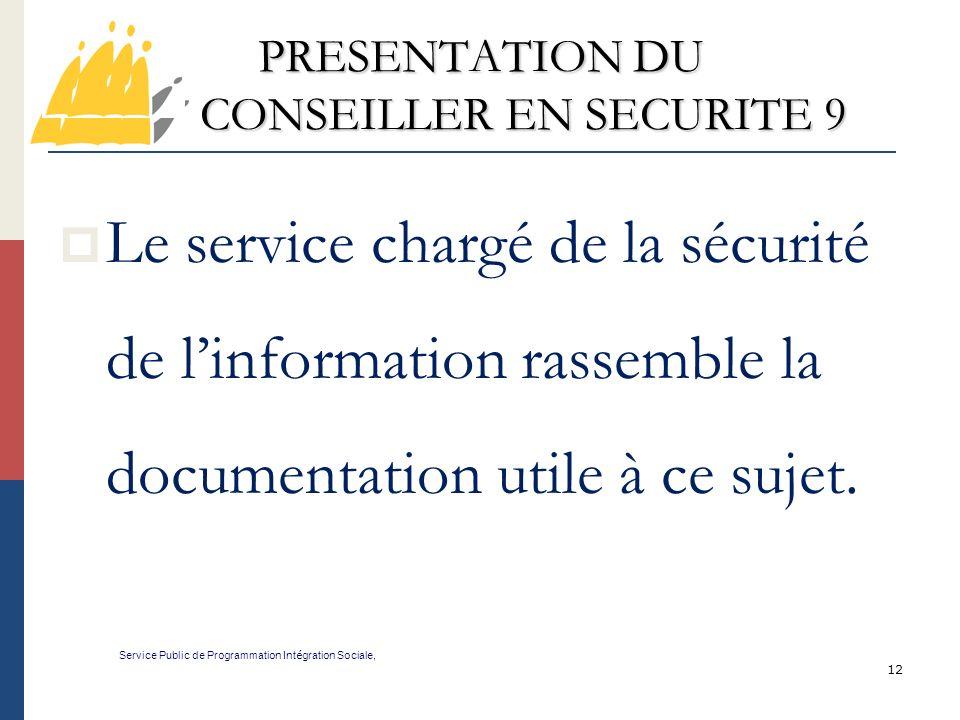 PRESENTATION DU CONSEILLER EN SECURITE 9