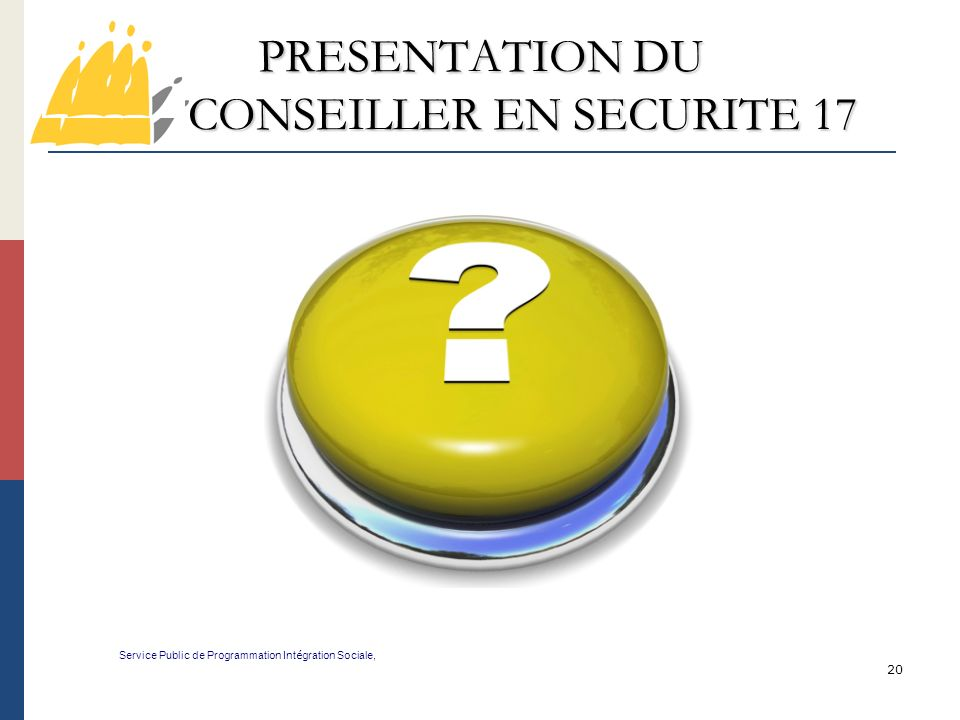 PRESENTATION DU CONSEILLER EN SECURITE 17