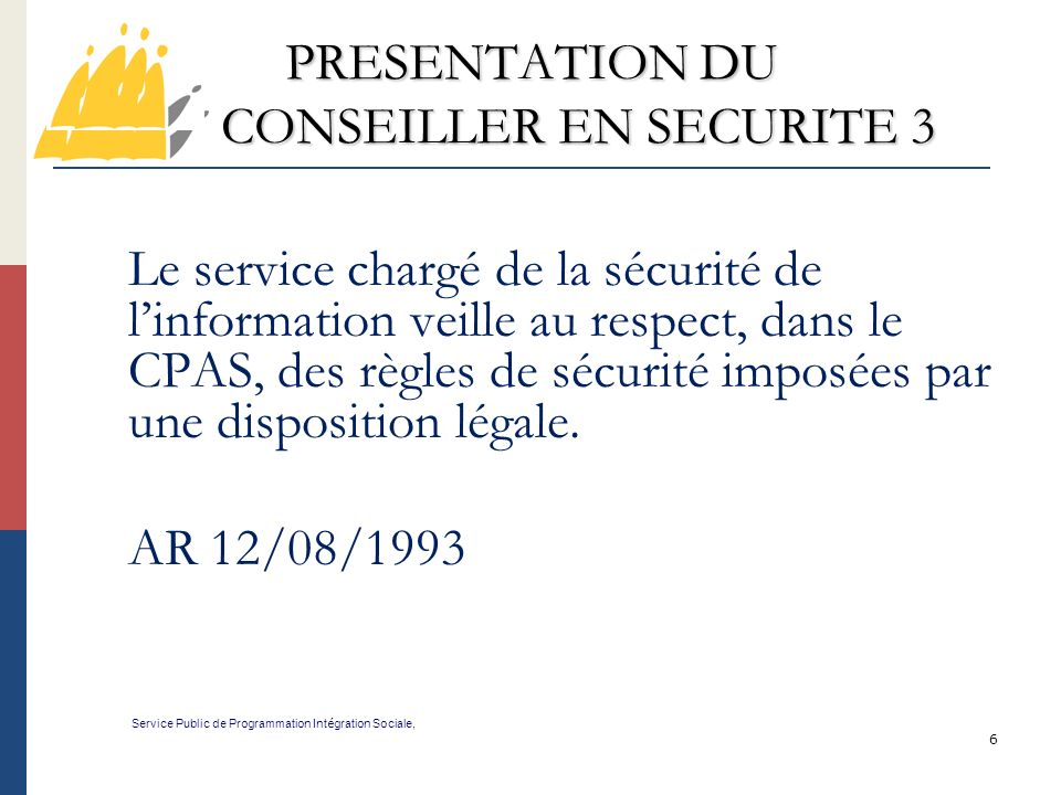 PRESENTATION DU CONSEILLER EN SECURITE 3