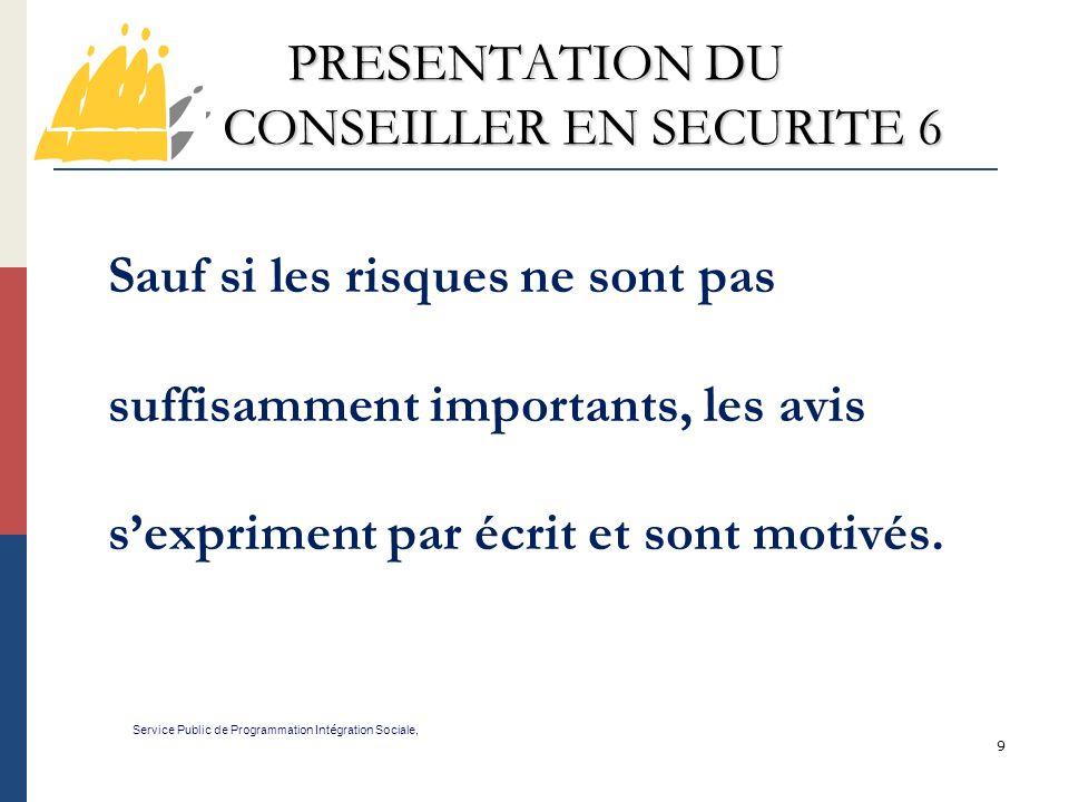 PRESENTATION DU CONSEILLER EN SECURITE 6