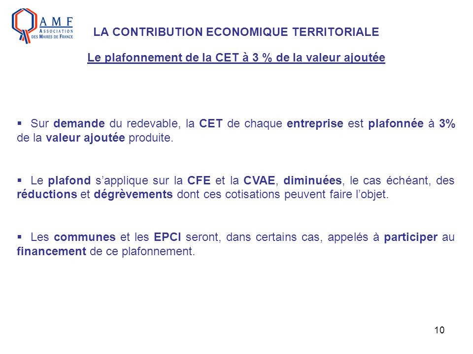 LA CONTRIBUTION ECONOMIQUE TERRITORIALE Le plafonnement de la CET à 3 % de la valeur ajoutée