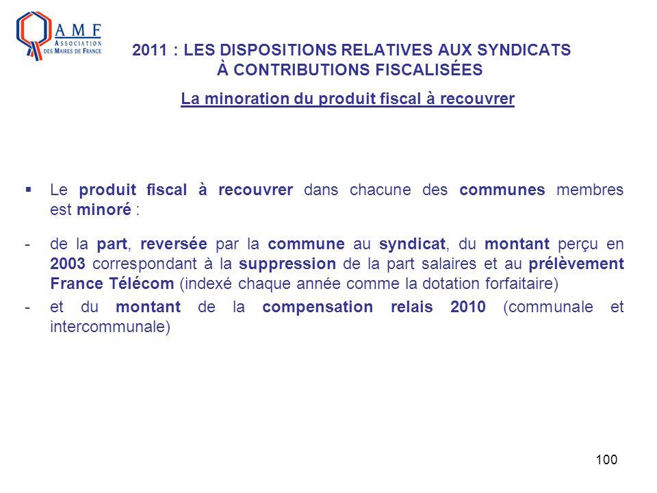 2011 : LES DISPOSITIONS RELATIVES AUX SYNDICATS À CONTRIBUTIONS FISCALISÉES La minoration du produit fiscal à recouvrer