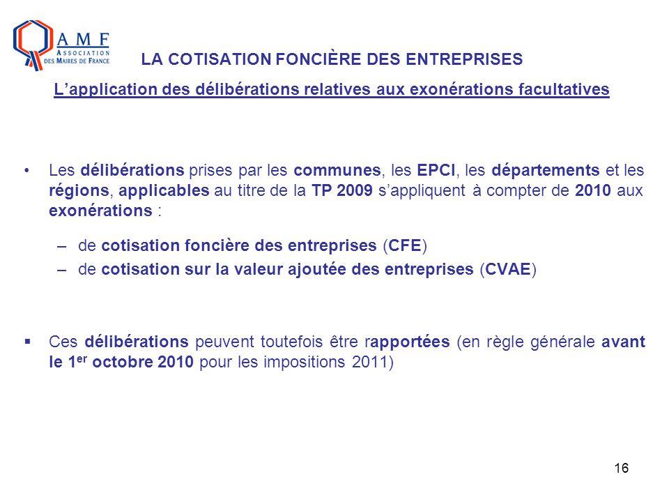 LA COTISATION FONCIÈRE DES ENTREPRISES L'application des délibérations relatives aux exonérations facultatives