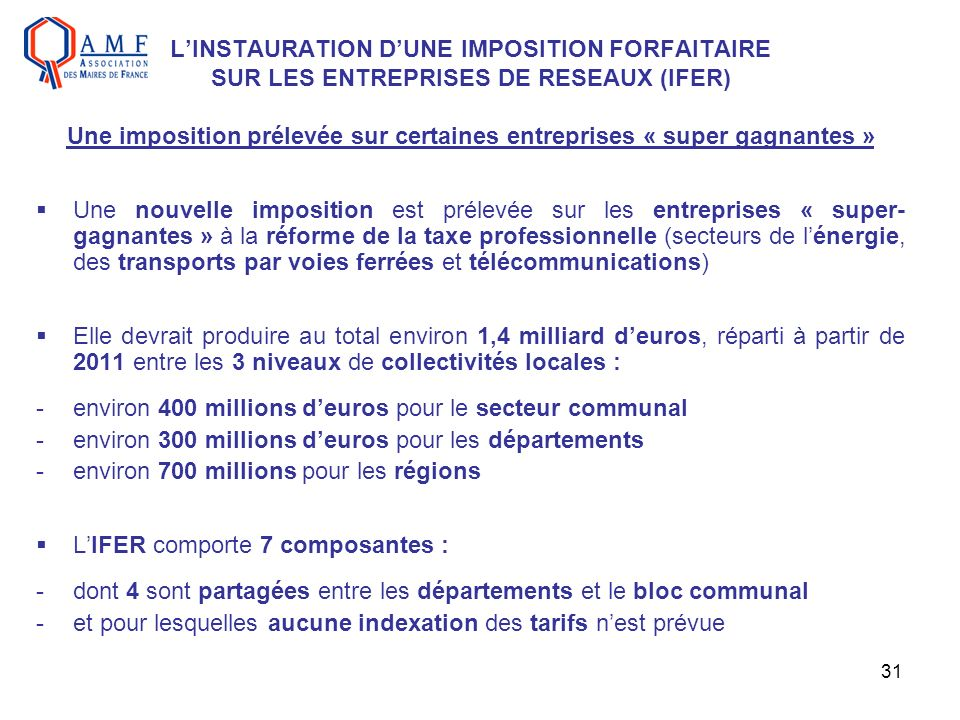 L'INSTAURATION D'UNE IMPOSITION FORFAITAIRE SUR LES ENTREPRISES DE RESEAUX (IFER) Une imposition prélevée sur certaines entreprises « super gagnantes »