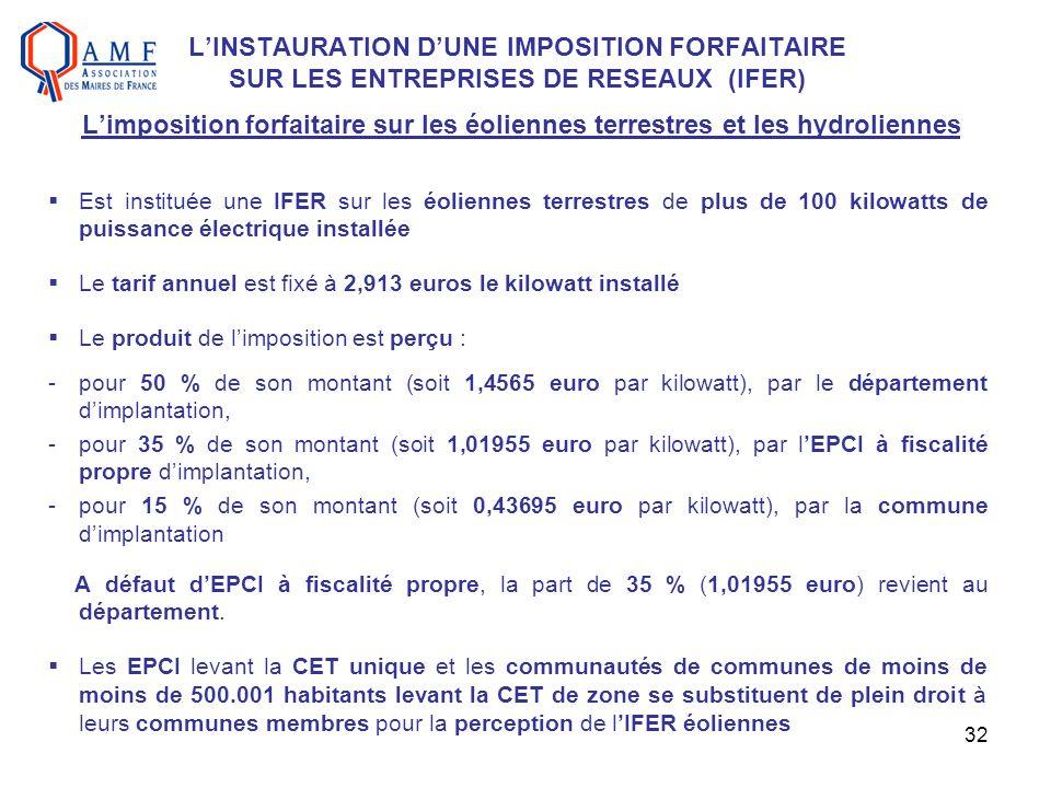 L'INSTAURATION D'UNE IMPOSITION FORFAITAIRE SUR LES ENTREPRISES DE RESEAUX (IFER) L'imposition forfaitaire sur les éoliennes terrestres et les hydroliennes